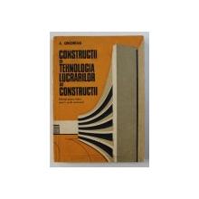 CONSTRUCTII SI TEHNOLOGIA LUCRARILOR DE CONSTRUCTII de A. GRIGOREAN , 1974