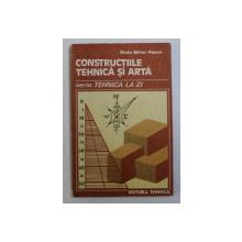 CONSTRUCTIILE TEHNICA SI ARTA de RADU MIHAI PAPAE , 1989