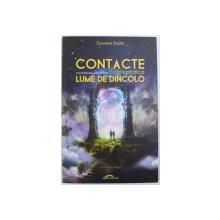 CONTACTE SURPRINZATOARE DAR EVIDENTE CU ENIGMATICA LUME DE DINCOLO de GIOVANII SCIUTO , 2013