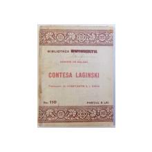 CONTESA LAGINSKI de HONORE DE BALZAC  - BIBLIOTECA DIMINEATA NO. 110 , EDITIE INTERBELICA