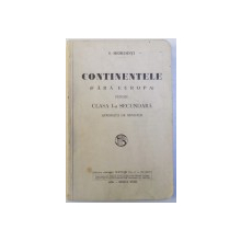 CONTINENTELE ( FARA EUROPA ) PENTRU CLASA I - A SECUNDARA de S. MEHEDINTI , 1930
