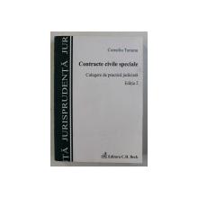 CONTRACTE CIVILE SPECIALE  - CULEGERE DE PRACTICA JUDICIARA de CORNELIU TURIANU , 2008