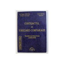 CONTRACTUL DE VANZARE - CUMPARARE - TEORIE SI PRACTICA JUDICIARA de RADU I. MOTICA , FLORIN MOTIU , 1999