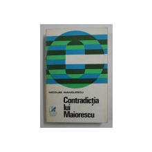 CONTRADICTIA LUI MAIORESCU DE NICOLAE MANOLESCU , 1970 , *DEDICATIE