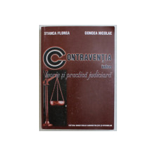 CONTRAVENTIA INTRE TEORIE SI PRACTICA JUDICIARA de STANCA FLOREA  si GONGEA NICOLAE , 2005