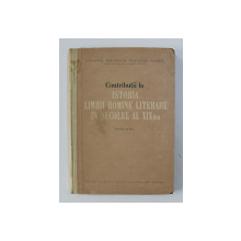 CONTRIBUTII LA ISTORIA LIMBII ROMANE LITERARE IN SECOLUL AL XIX - LEA , VOLUMUL AL II- LEA , redactor responsabil TUDOR VIANU , 1958