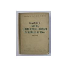 CONTRIBUTII LA ISTORIA LIMBII ROMANE LITERARE IN SECOLUL AL XIX - LEA , VOLUMUL AL III- LEA , redactor responsabil TUDOR VIANU , 1962