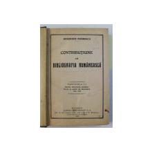 CONTRIBUTIUNE LA BIBLIOGRAFIA ROMANEASCA , ISTORIA LITERATURII ROMANE , TEXTE SI AUTORI DE LITERATURA ( 1500 - 1921 ) , FASCICOLELE I - II de GHEORGHE ADAMESCU , 1921 - 1923 *COLEGAT DE DOUA VOLUME