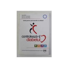 CONTROLEAZA - TI DIABETUL - GHID PERSONAL PENTRU PERSOANELE CU DIABET de CORNELIA BALA ..MARIA MOTA , 2001