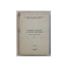 CONTROLUL STATISTIC AL CALITATII MARFURILOR  - NOTE DE CURS CU TITLU DE MANUSCRIS , PARTEA I de L . TOVISSI ...C. CUSA , 1971