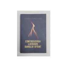 CONTROVERSA LUCRARII DUHULUI SFANT de ANDREI CROITORU , 2020