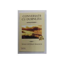 CONVERSATII CU DUMNEZEU - UN DIALOG NEOBISNUIT , VOLUMUL I de NEALE DONALD WALSCH , 2017