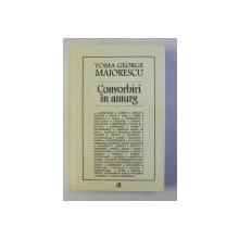 CONVORBIRI IN AMURG de TOMA GEORGE MAIORESCU , 2002 , DEDICATIE*