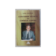 CONVORBIRI SECRETE CU CORNELIU COPOSU de LIVIU VALENAS , 2005