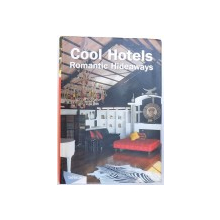 COOL HOTELS  - ROMANTIC HIDEAWAYS , editors PATRICIA MASSO  and MARTIN  NICHOLAS KUNZ , 2006