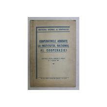 COOPERATIVELE ASOCIATE LA INSTITUTUL NATIONAL AL COOPERATIEI  - CAPITALUL SOCIAL SUBSCRIS SI VARSAT LA 1 AUGUST 1941