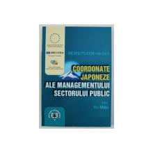 COORDONATE JAPONEZE ALE MANAGEMENTULUI SECTORULUI PUBLIC , editor ANI MATEI , 2002