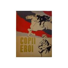 COPII EROI, 1962