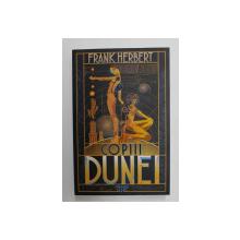 COPIII DUNEI , EDITIA A VI - A , roman de FRANK HERBERT , 2019
