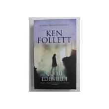 COPIII EDENULUI , roman de KEN FOLLETT , 2019