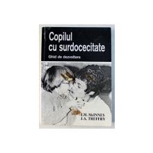 COPILUL CU SURDOCECITATE - GHID DE DEZVOLTARE de J.M. McINNES si J.A. TREFFRY , 1994