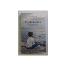 COPILUL MARII de MARIUS MIHAI LUNGU , 2017