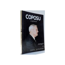 COPOSU, CONFESIUNI, DIALOGURI CU DOINA ALEXANDRU , 1996