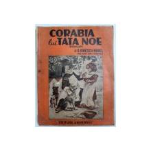 CORABIA LUI TATA NOE de D.IONESCU MOREL EDITIA A II A 1945