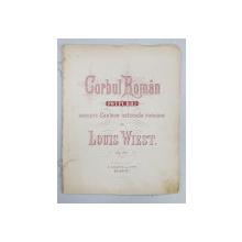 CORBUL ROMAN  - POTPURRI ASSUPRA CANTECELOR NATIONAE ROMANE de LOUIS WEST , OPUS 86,  CCA . 1900