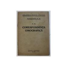 """CORESPONDENTA OMOGRAFICA de N. M. , BIBLIOTECA REVISTEI """" POZITIVA """" , MONOGRAFIA NR . 10 , 1941"""