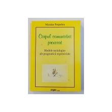 CORPUL COMUNICARII PROVOCAT - MODELE SOCIOLOGICE ALE PRAGMATICII EXPRESIVISTE de NICOLAE PERPELEA , 2002
