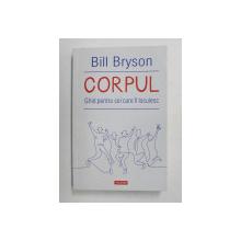 CORPUL: GHID PENTRU CEI CARE IL LOCUIESC de BILL BRYSON , 2021