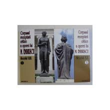 CORPUSUL RECEPTARII CRITICE A OPEREI LUI M . EMINESCU , editie critica de I. OPRISAN si TEODOR VARGOLICI , VOLUMELE I - II , 2002 - 2005
