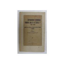 CORRESPONDANCE DIPLOMATIQUE ROUMAINE SOUS LE ROI CHARLES I - er ( 1866 - 1880) par N . IORGA , 1923