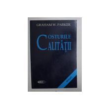 COSTURILE CALITATII de GRAHAM W. PARKER , 1998