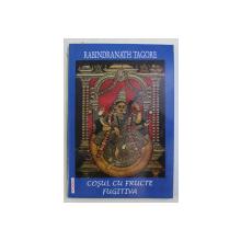 COSUL CU FRUCTE / FUGITIVA de RABINDRANATH TAGORE , 2003