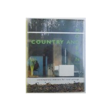 COUNTRY  AND MODERN  - CONTEMPORARY INTERIORS FOR RURAL SETTINGS by DINAH HALL , 1998