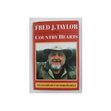 COUNTRY HEARTS: A GALLERY OF COUNTRY PEOPLE by FRED J. TAYLOR , 2001
