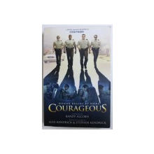 COURAGEOUS - a novelization by RANDY ALCORN based on the screenplay by ALEX KENDRICK & STEPHEN KENDRICK , 2011
