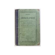 COURS DE GEOGRAPHIE comprenant LA  DESCRIPTION PHYSIQUE ET POLITIQUE ET LA GEOGRAPHIE HISTORIQUE par E . CORTAMBERT  , 1975