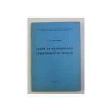 COURS DE METHODOLOGIE DE L' ENSEIGNEMENT DU FRANCAIS par MARIA BRAESCU , 1976