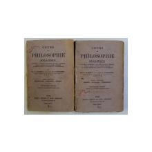 COURS DE PHILOSOPHIE SCOLASTIQUE , VOLUMELE I - II par A. FARGES et D. BARBEDETTE , 1923