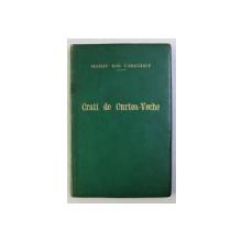 CRAII DE CURTEA - VECHE de MATEIU ION CARAGIALE , 1929 , EDITIA I*