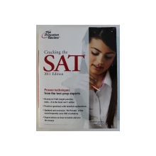 CRAKING THE SAT - 2011 EDITION - PROVEN TECHNIQUES FROM THE TEST - PREP EXPERTS by ADAM ROBINSON and THE STAFF OF THE PRINCETON REVIEW , 2011