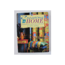 CREATING A HOME - INSPIRATIONAL IDEAS FOR EVERY ROOM by RACHEL LEWIS , 1997