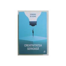 CREATIVITATEA SERIOASA de EDWARD DE BONO , 2017