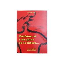 CREDEAM CA E DE AJUNS SA TE IUBESC... de JACQUES SALOME, 2007