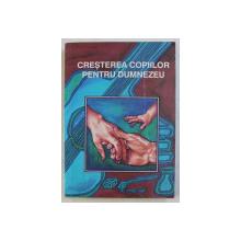 CRESTEREA COPIILOR PENTRU DUMNEZEU , 1992