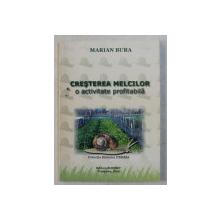 CRESTEREA MELCILOR - O ACTIVITATE PROFITABILA de MARIAN BURA , 2004