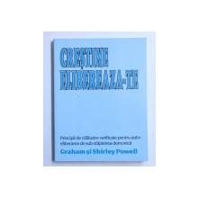 CRESTINE ELIBEREAZA - TE - PRINCIPII DE CALAUZIRE VERIFICATE PENTRU AUTOELIBERAREA DE SUB STAPANIREA DEMONICA de GRAHAM si SHIRLEY POWELL , 1986